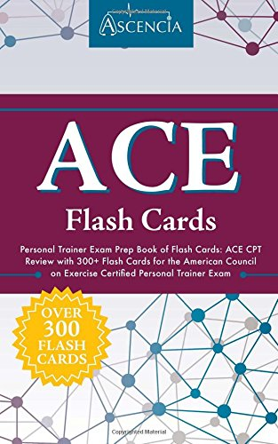 ACE Personal Trainer Exam Prep Book of Flash Cards: ACE CPT Review with 300+ Flash Cards for the American Council on Exercise Certified Personal Trainer Exam (Prep Manual)