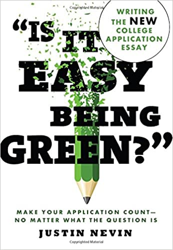 is it easy being green writing the new college application  writing the new college application essay justin nevin 0760789247514 com books