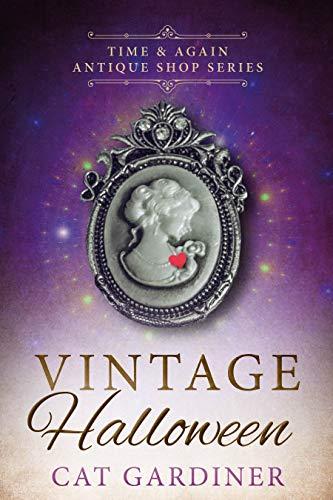 Vintage Halloween: (1940s Time-travel Romance) (Time & Again Antique Shop Series Book 3)