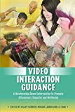 img - for Video Interaction Guidance: A Relationship-Based Intervention to Promote Attunement, Empathy and Wellbeing book / textbook / text book