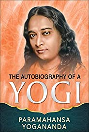 Autobiography of a Yogi (English Edition)