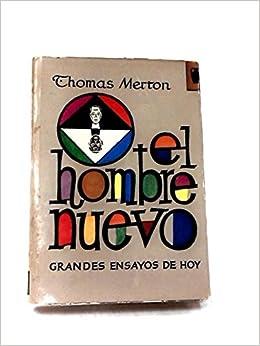 EL HOMBRE NUEVO: Amazon.es: Merton, Thomas: Libros