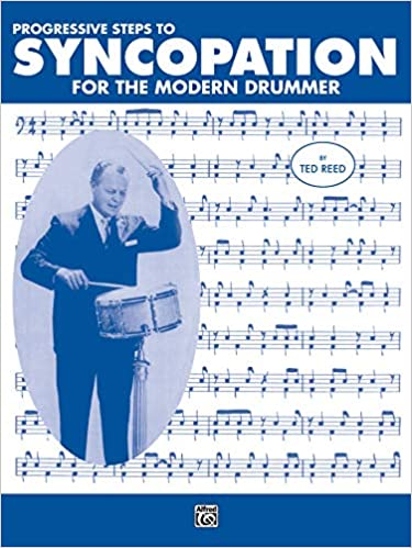 Progressive Steps to Syncopation for the Modern Drummer (Ted Reed Publications): Reed, Ted: 0038081151816: Amazon.com: Books