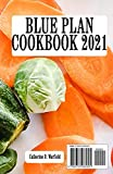 BLUE PLAN COOKBOOK 2021: The New complete Smart