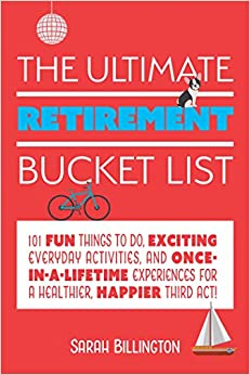 The Ultimate Retirement Bucket List Book: Once-in-a-Lifetime Experiences
