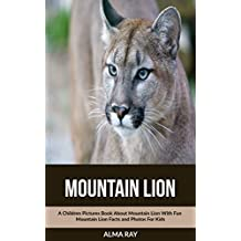 Mountain Lion: A Children Pictures Book About Mountain Lion With Fun Mountain Lion Facts and Photos For Kids