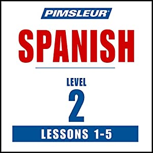 Spanish Level 2 Lessons 1-5 Audiobook