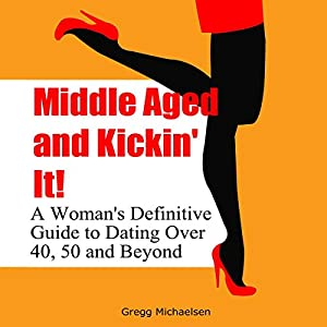 Middle Aged and Kickin' It! Audiobook
