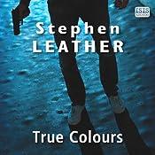True Colours: Dan Shepherd, Book 10 | Stephen Leather