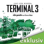 Sei gerecht (Terminal 3 - Folge 6) | Ivar Leon Menger, Raimon Weber