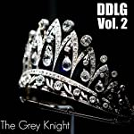 DDlg: Volume 2 | The Grey Knight