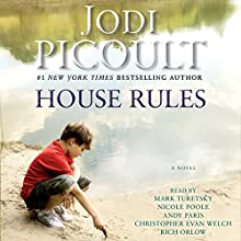 House Rules: A Novel Audiobook by Jodi Picoult Narrated by Mark Turetsky, Rich Orlow, Nicole Poole, Christopher Evan Welch, Andy Paris