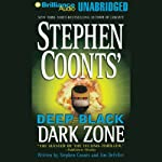 Dark Zone: Deep Black, Book 3 | Stephen Coonts,Jim DeFelice