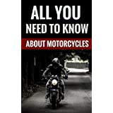 All You Need To Know About Motorcycles - Facts & Tips For MC Drivers