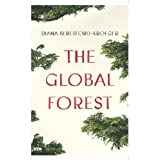The Global Forest: Written by Diana Beresford-Kroeger, 2010 Edition, (1st Edition) Publisher: Viking Adult [Hardcover]
