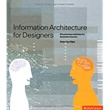 Information Architecture for Designers: Structuring Websites for Business Success