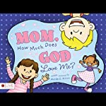 Mom, How Much Does God Love Me? | Wanda E. Binion