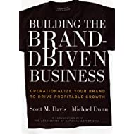 Building the Brand-Driven Business: Operationalize Your Brand to Drive Profitable Growth