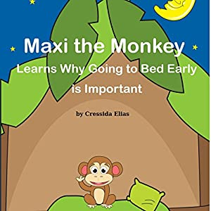 Maxi the Monkey Learns Why Going to Bed Early Is Important Hörbuch