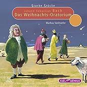 Johann Sebastian Bach: Das Weihnachts-Oratorium (Starke Stücke)   Markus Vanhoefer