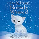 The Kitten Nobody Wanted Audiobook by Holly Webb Narrated by Phyllida Nash