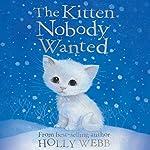 The Kitten Nobody Wanted | Holly Webb