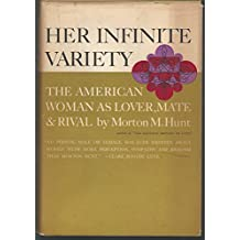Her infinite variety;: The American woman as lover, mate and rival