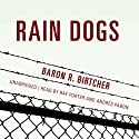 Rain Dogs Audiobook by Baron R. Birtcher Narrated by Ray Porter, Timothy Andrés Pabon