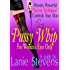 """PUSSY WHIP - Proven, Powerful """"Secret Technique"""" Controls Your Man (FOR WOMEN ONLY Book 1)"""