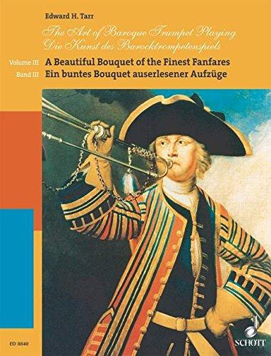 [The Art of Baroque Trumpet Playing: Volume 3: A Beautiful Bouquet of the Finest Fanfares (Schott)] (Finest Bouquet)