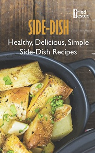 Side-Dish: Healthy, Delicious, Simple Side-Dish Recipes
