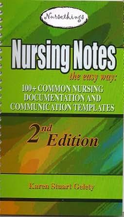 nursing templates for documentation - nursing notes the easy way 100 common nursing