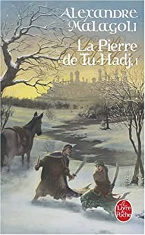 La Pierre de Tu-Hadj, tome 1 et 2 : Le Sang d'Arion - Les voix de la mer par Malagoli