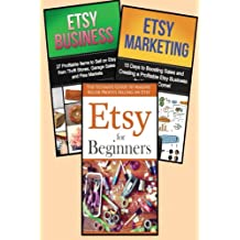 Selling on Etsy: 3 in 1 Master Class Box Set for Beginners: Book 1: Etsy for Beginners + Book 2: Etsy Business + Book 3: Etsy Marketing