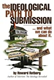 img - for The Ideological Path to Submission: ...and what we can do about it book / textbook / text book