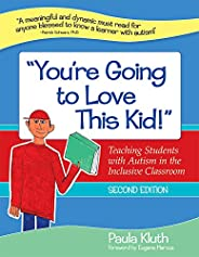 """""""you're Going to Love This Kid!"""": Teaching Students with Autism in the Inclusive Classroom,"""