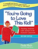 img - for You're Going to Love This Kid!: Teaching Students with Autism in the Inclusive Classroom, Second Edition book / textbook / text book