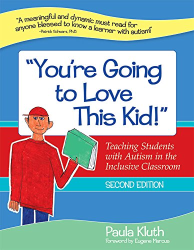 You're-Going-to-Love-This-Kid!-Teaching-Students-with-Autism-in-the-Inclusive-Classroom-Second-Edition