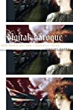 digital baroque - Digital Baroque: New Media Art and Cinematic Folds (Electronic Mediations)