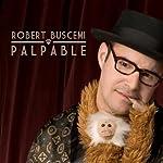 Palpable | Robert Buscemi