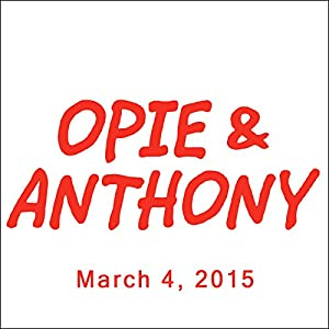 Opie & Anthony, Vince Vaughn, Adam Carolla, Dennis Falcone, Jim Florentine, Robin Ince, and Brian Cox, March 4, 2015 Radio/TV Program