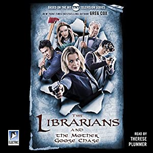 The Librarians and the Mother Goose Chase Audiobook