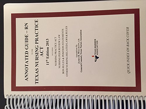 Annotated Guide - RN to the Texas Nursing Practice Act, 11th Edition 2013 Annotated Guide RN