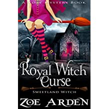 Royal Witch Curse (Sweetland Witch) (A Cozy Mystery Book)