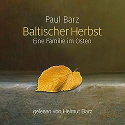 Baltischer Herbst: Eine Familie im Osten [Baltic Autumn: A Family in the East]