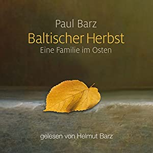 Baltischer Herbst: Eine Familie im Osten [Baltic Autumn: A Family in the East] Audiobook
