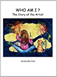 Who Am I? the Story of the Artist, Serena Bocchino, 0976767422