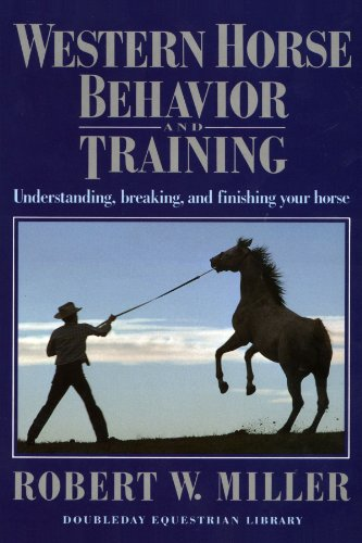 - Western Horse Behavior and Training: Understanding, Breaking, and Finishing Your Horse
