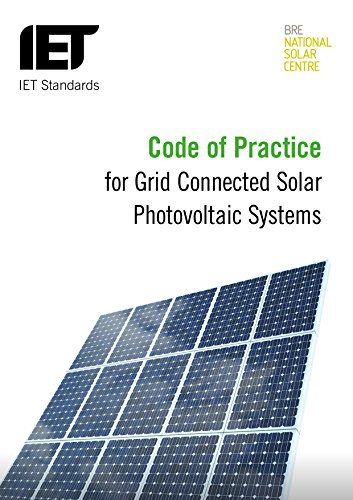 Code of Practice for Grid-connected Solar Photovoltaic Systems: Design, specification, installation, commissioning, oper