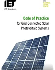 Code of Practice for Grid-connected Solar Photovoltaic Systems: Design, specification, installation, commissioning, operation and maintenance (IET Standards)